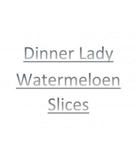 Dinner Lady - Watermelon Slices